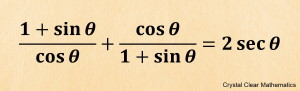 Trigonometric Identity to be Proven - one plus sine theta all divided by cosine theta plus cosine theta divided by the expression one plus sine theta equals two sec theta