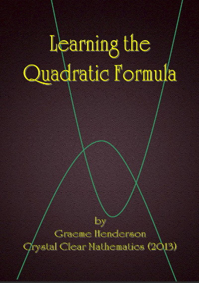 Thumbnail Image of Cover of Booklet summarising how to derive and learn the Quadratic Formula.